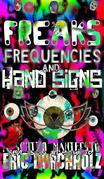 Freaks, Frequencies, and Hand Signs: A Schizo Manifesto