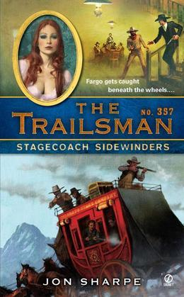 The Trailsman #357: Stagecoach Sidewinders