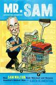 Karen Blumenthal - Mr. Sam: How Sam Walton Built Walmart and Became America's Richest Man