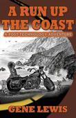 A RUN UP THE COAST: A Post-Technology Adventure