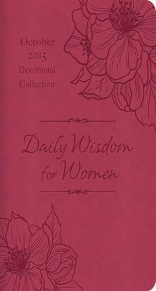 Daily Wisdom for Women 2015 Devotional Collection - October