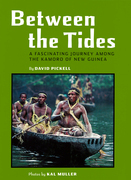 Between the Tides: A Fascinating Journey Among the Kamoro of New Guinea