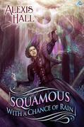Squamous with a Chance of Rain (A Prosperity Story)