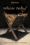Whose Baby?: Therapy for the Christmas Season in Twelve Parts