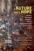 A Future and a Hope: Mission, Theological Education, and the Transformation of Post-Soviet Society