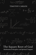 The Square Root of God: Mathematical Metaphors and Spiritual Tangents