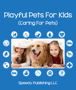 Playful Pets For Kids (Caring For Pets): Pet Care Tips for Children