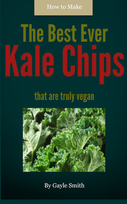 How to Make The Best Ever Kale Chips: that are truly vegan