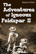The Adventures of Igneous Feldspar II