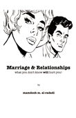 Marriage & Relationships: What you don't know will hurt you!