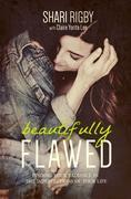 Beautifully Flawed: Finding Your Radiance in the Imperfections of Your Life