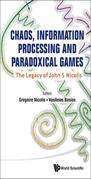 Chaos, Information Processing and Paradoxical Games:The Legacy of John S Nicolis: The Legacy of John S Nicolis