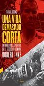 Una vida demasiado corta: La tragedia del ex portero de la selección alemana Robert Enke