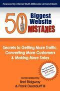 50 Biggest Website Mistakes: Secrets to Getting More Traffic, Converting More Customers, & Making More Sales