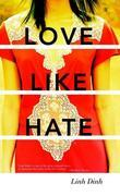 Love Like Hate: A Novel
