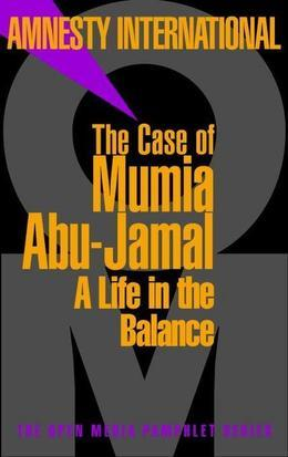 The Case of Mumia Abu-Jamal: A Life in the Balance