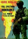 Full Spectrum Dominance: U.S. Power in Iraq and Beyond