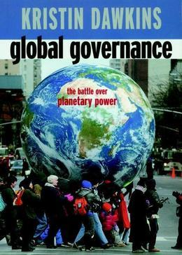 Global Governance: The Battle over Planetary Power