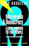 Microradio &amp; Democracy: (Low) Power to the People