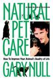 Natural Pet Care: How to Improve Your Animal's Quality of Life