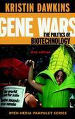 Gene Wars: The Politics of Biotechnology
