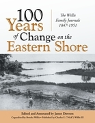 100 Years of Change On the Eastern Shore: The Willis Family Journals 1847-1951