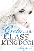 Greta and the Glass Kingdom (Entangled Teen)