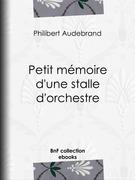 Philibert Audebrand - Petit mémoire d'une stalle d'orchestre