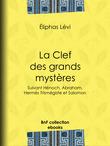 Eliphas Levi - La Clef des grands mystères