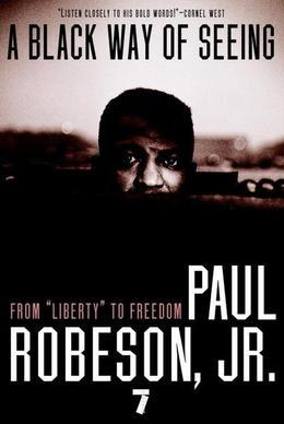 "A Black Way of Seeing: From ""Liberty"" to Freedom"