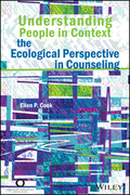 Understanding People in Context: The Ecological Perspective in Counseling