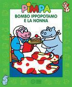 Pimpa - Bombo Ippopotamo e la nonna