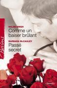 Comme un baiser brûlant - Passé secret (Harlequin Passions)