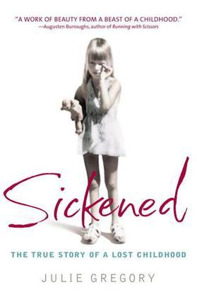 Sickened: The True Story of a Lost Childhood