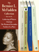 The Bernice L. McFadden Collection: Gathering of Waters, Glorious, The Warmest December, and Nowhere Is a Place