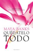 Maya Banks - Quédatelo todo. Rendición III