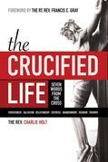 The Crucified Life: Seven Words from the Cross