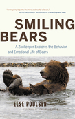 Smiling Bears: A Zookeeper Explores the Behaviour and Emotional Life of Bears