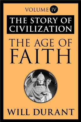 The Age of Faith: The Story of Civilization, Volume IV
