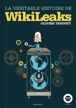 La véritable histoire de WikiLeaks