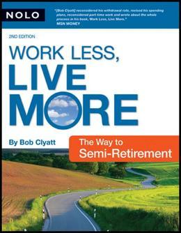 Work Less, Live More: The Way to Semi-Retirement