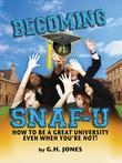 Becoming SNAF-U: How to Be a Great University Even When You Are Not!