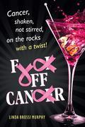 Fuck Off, Cancer: Cancer Shaken not Stirred
