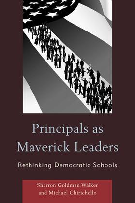 Principals as Maverick Leaders: Rethinking Democratic Schools