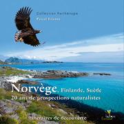 Norvège Finlande Suède 20 ans de prospections naturalistes