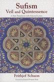 Sufism: Veil and Quintessence a New Translation with Selected Letters