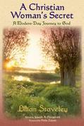 A Christian Woman's Secret: A Modern-Day Journey to God
