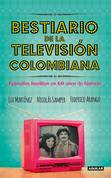 Bestiario de la televisión Colombiana