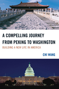 A Compelling Journey from Peking to Washington: Building a New Life in America