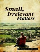 Small, Irrelevant Matters